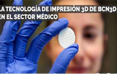 LA TECNOLOGÍA DE IMPRESIÓN 3D DE BCN3D EN EL SECTOR MÉDICO